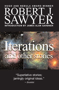 Science Fiction Writer Robert J  Sawyer: ITERATIONS and IDENTITY