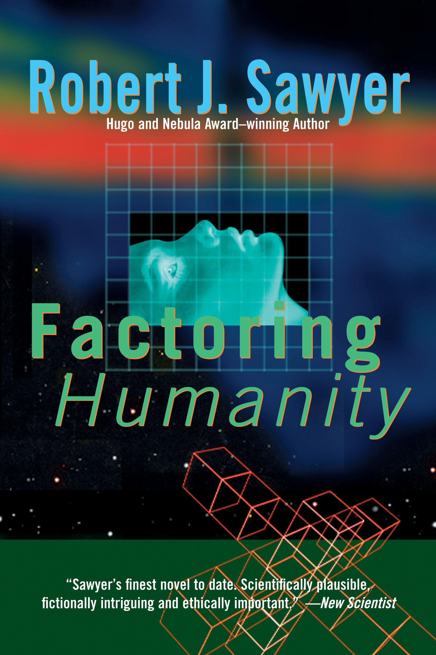 Factoring Humanity Robert J. Sawyer